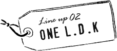 LINEUP 02 One L.D.K